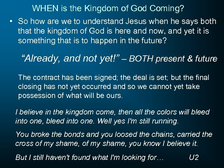 WHEN is the Kingdom of God Coming? • So how are we to understand