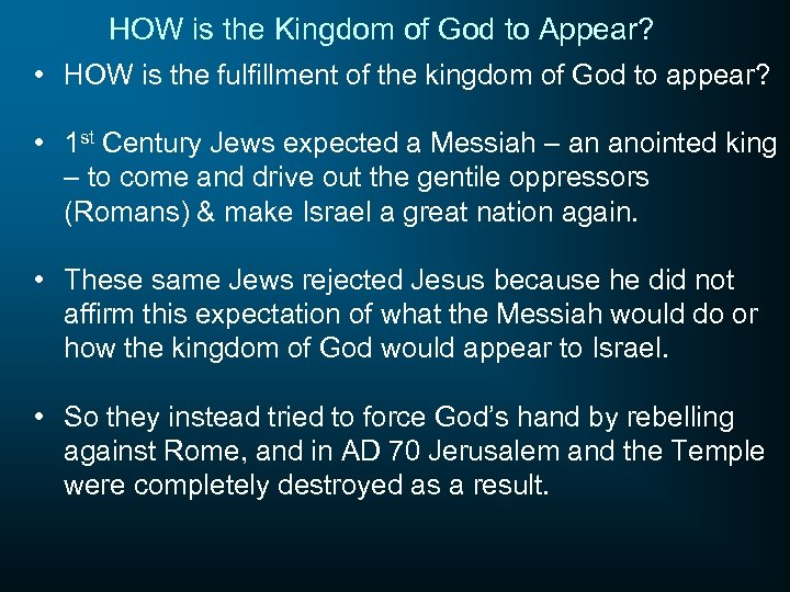 HOW is the Kingdom of God to Appear? • HOW is the fulfillment of