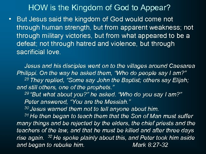 HOW is the Kingdom of God to Appear? • But Jesus said the kingdom