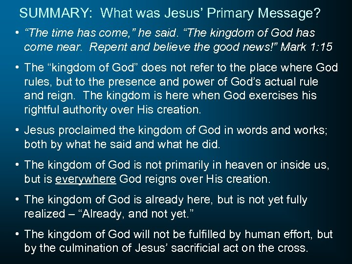 "SUMMARY: What was Jesus' Primary Message? • ""The time has come, "" he said."