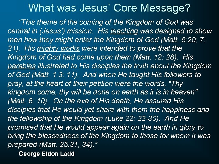 "What was Jesus' Core Message? ""This theme of the coming of the Kingdom of"