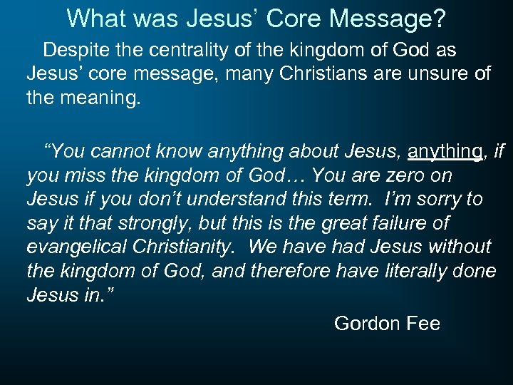 What was Jesus' Core Message? Despite the centrality of the kingdom of God as