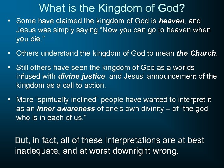 What is the Kingdom of God? • Some have claimed the kingdom of God