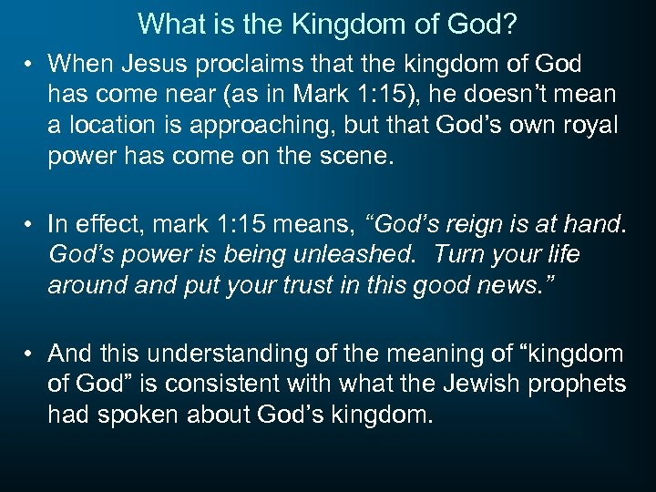 What is the Kingdom of God? • When Jesus proclaims that the kingdom of