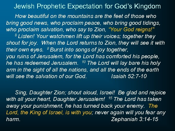 Jewish Prophetic Expectation for God's Kingdom How beautiful on the mountains are the feet