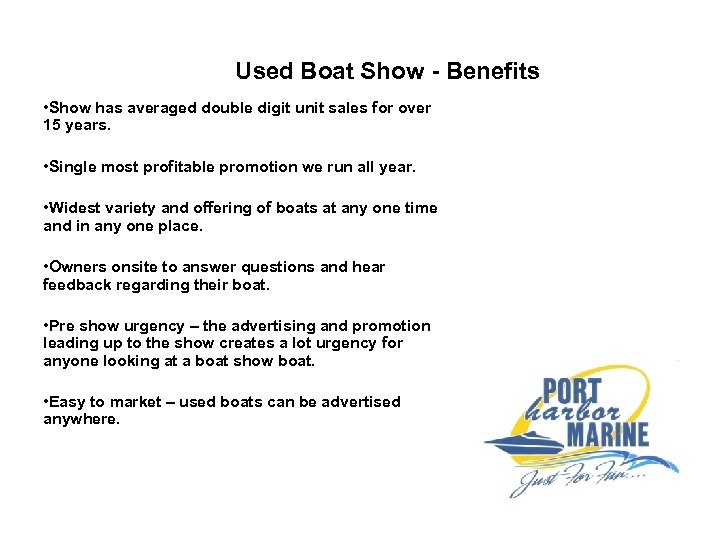 Used Boat Show - Benefits • Show has averaged double digit unit sales for