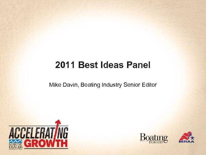 2011 Best Ideas Panel Mike Davin, Boating Industry Senior Editor