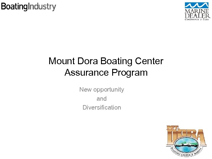 Mount Dora Boating Center Assurance Program New opportunity and Diversification