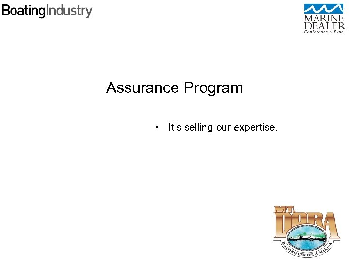 Assurance Program • It's selling our expertise.
