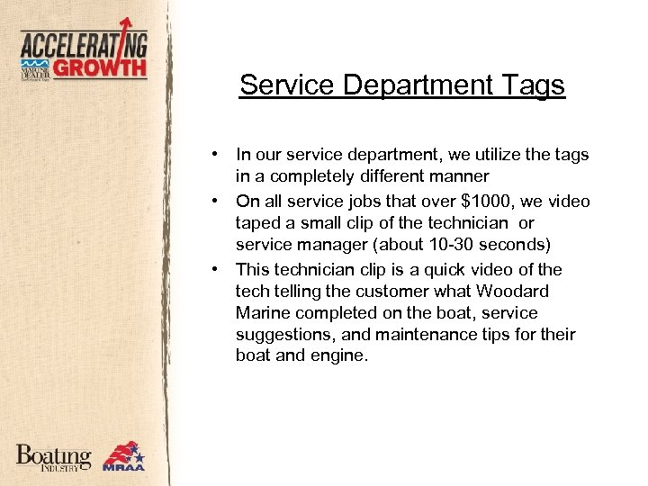 Service Department Tags • • • In our service department, we utilize the tags