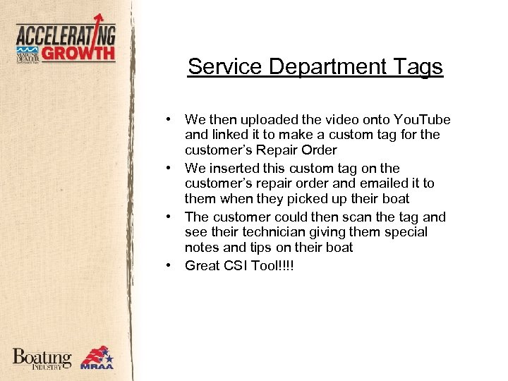 Service Department Tags • • We then uploaded the video onto You. Tube and