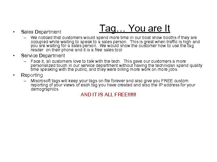 • Sales Department Tag… You are It – We noticed that customers would