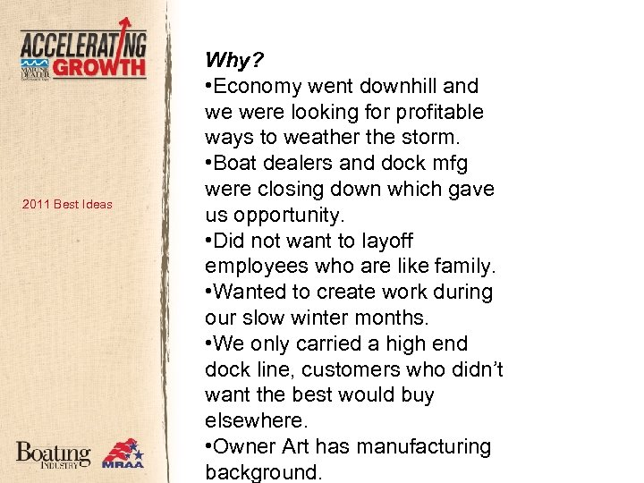 2011 Best Ideas Why? • Economy went downhill and we were looking for profitable