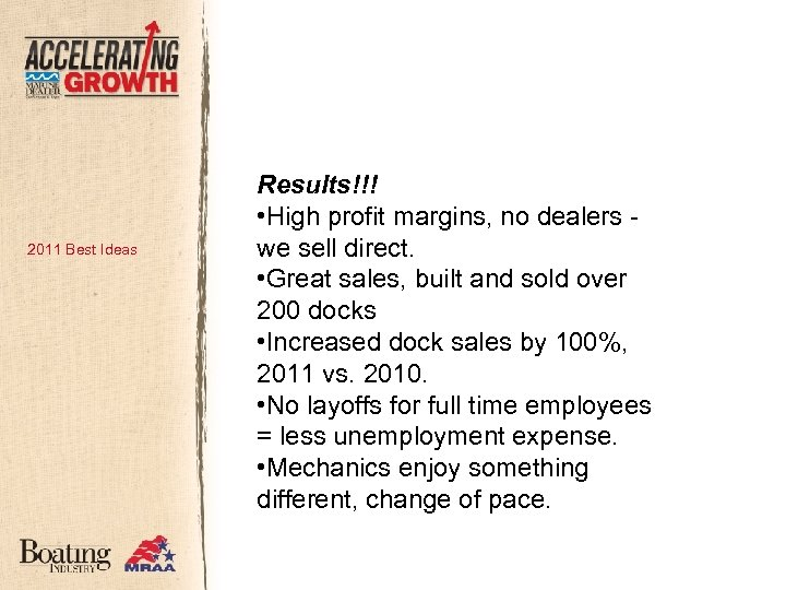 2011 Best Ideas Results!!! • High profit margins, no dealers we sell direct. •