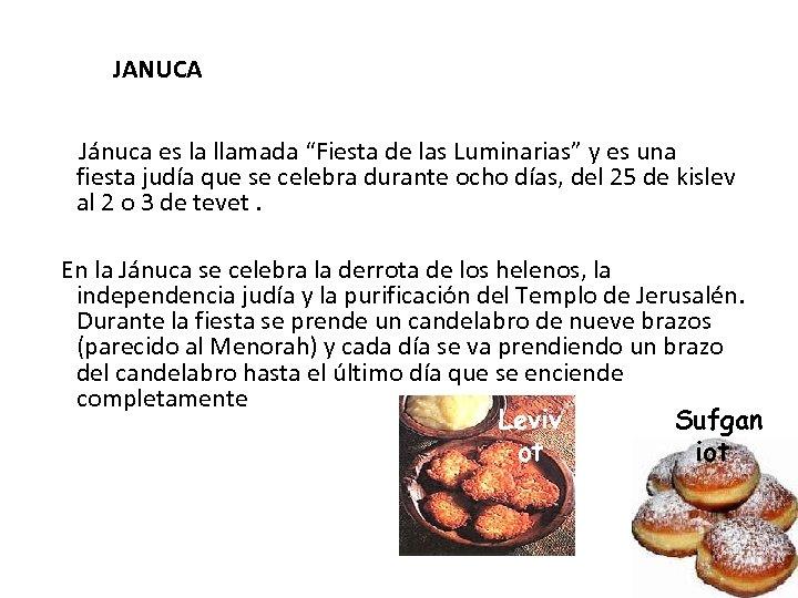 """JANUCA Jánuca es la llamada """"Fiesta de las Luminarias"""" y es una fiesta judía"""