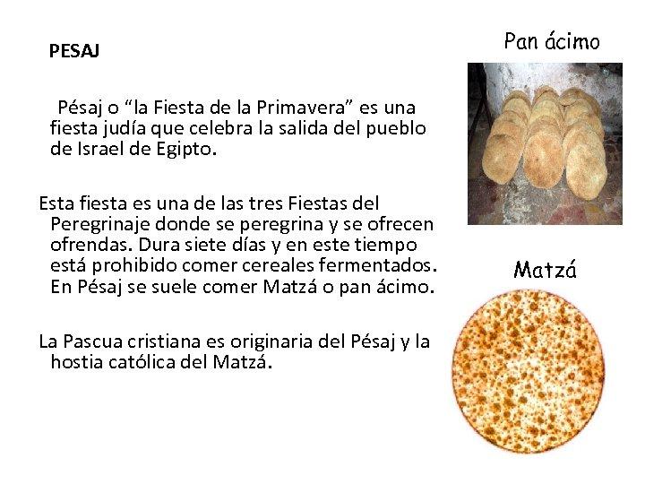 """PESAJ Pan ácimo Pésaj o """"la Fiesta de la Primavera"""" es una fiesta judía"""