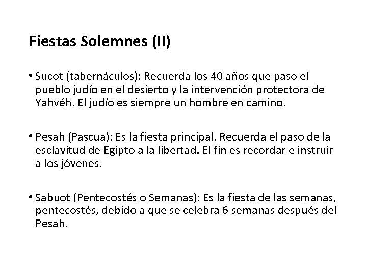 Fiestas Solemnes (II) • Sucot (tabernáculos): Recuerda los 40 años que paso el pueblo