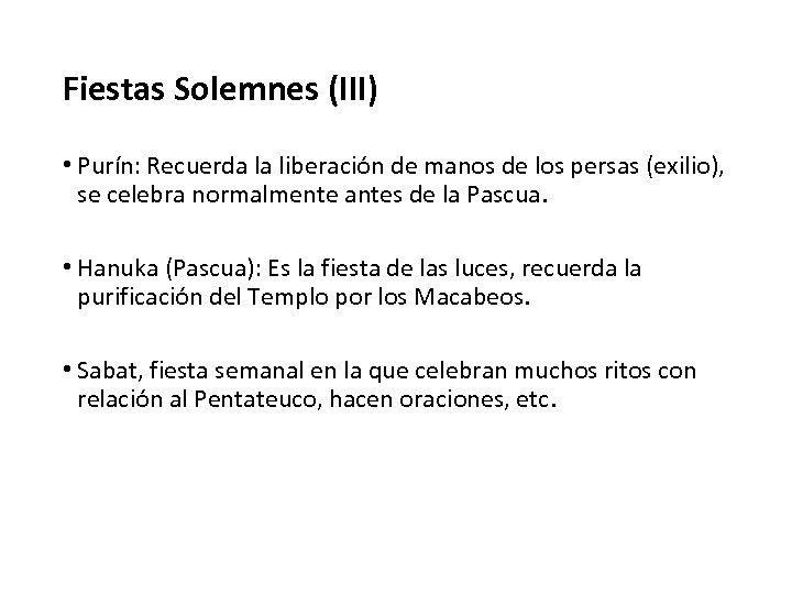 Fiestas Solemnes (III) • Purín: Recuerda la liberación de manos de los persas (exilio),