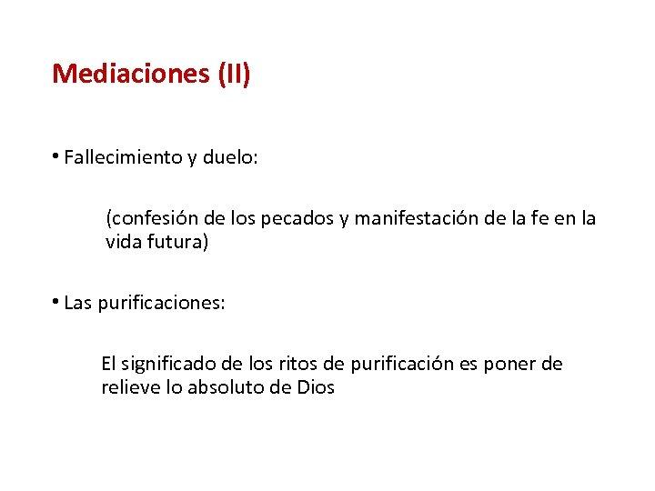 Mediaciones (II) • Fallecimiento y duelo: (confesión de los pecados y manifestación de la