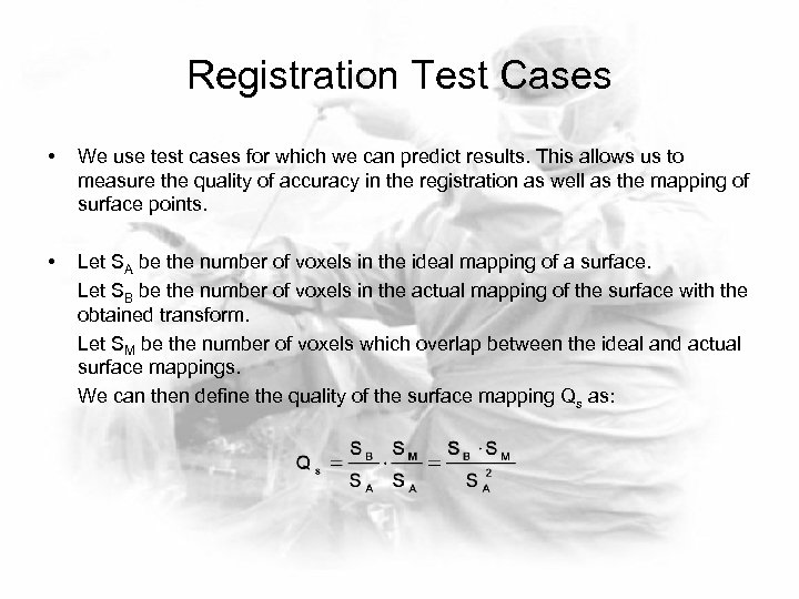Registration Test Cases • We use test cases for which we can predict results.
