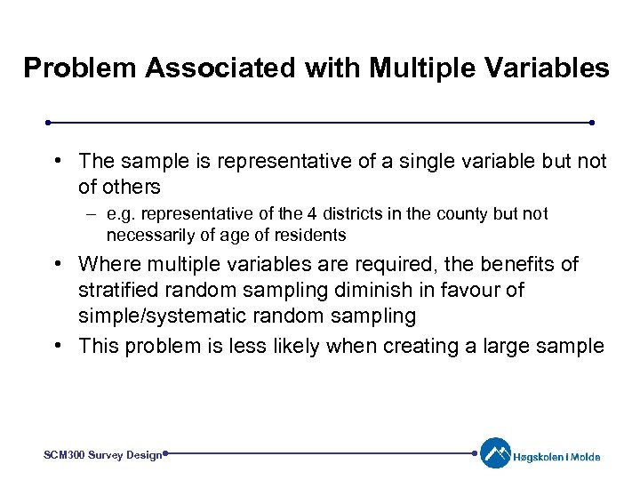 Problem Associated with Multiple Variables • The sample is representative of a single variable