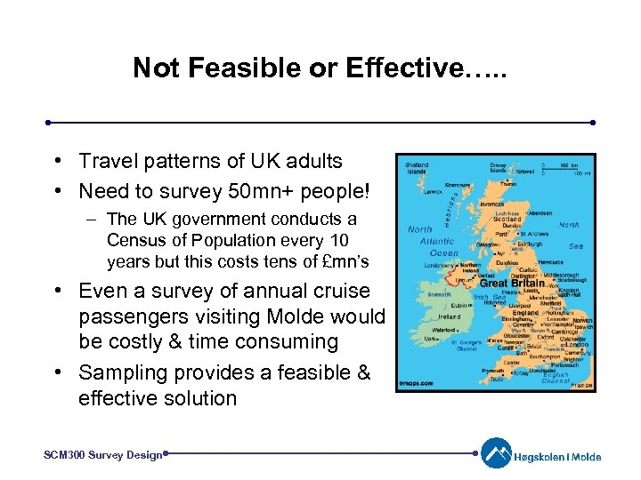 Not Feasible or Effective…. . • Travel patterns of UK adults • Need to