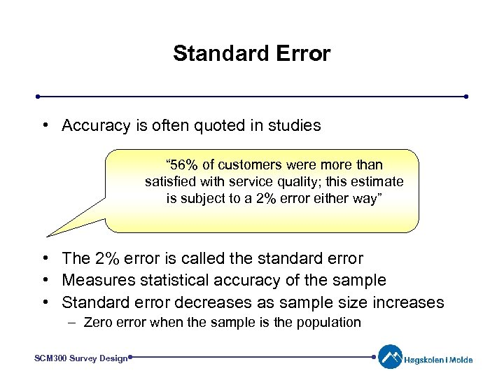 "Standard Error • Accuracy is often quoted in studies "" 56% of customers were"