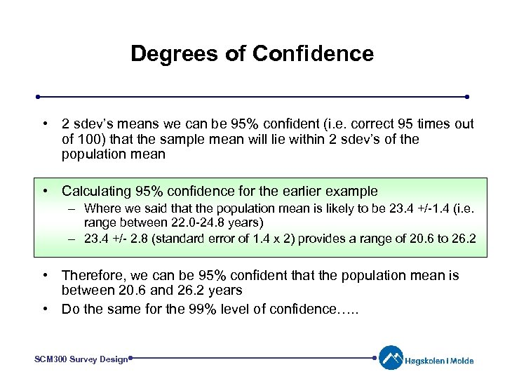 Degrees of Confidence • 2 sdev's means we can be 95% confident (i. e.