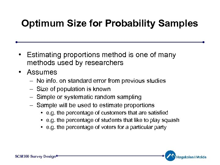 Optimum Size for Probability Samples • Estimating proportions method is one of many methods