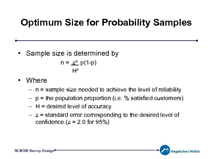 Optimum Size for Probability Samples • Sample size is determined by n = z²