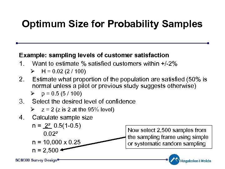 Optimum Size for Probability Samples Example: sampling levels of customer satisfaction 1. Want to