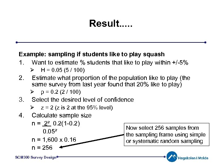 Result. . . Example: sampling if students like to play squash 1. Want to