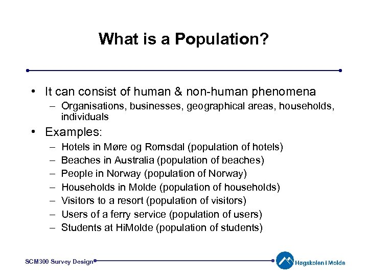 What is a Population? • It can consist of human & non-human phenomena –
