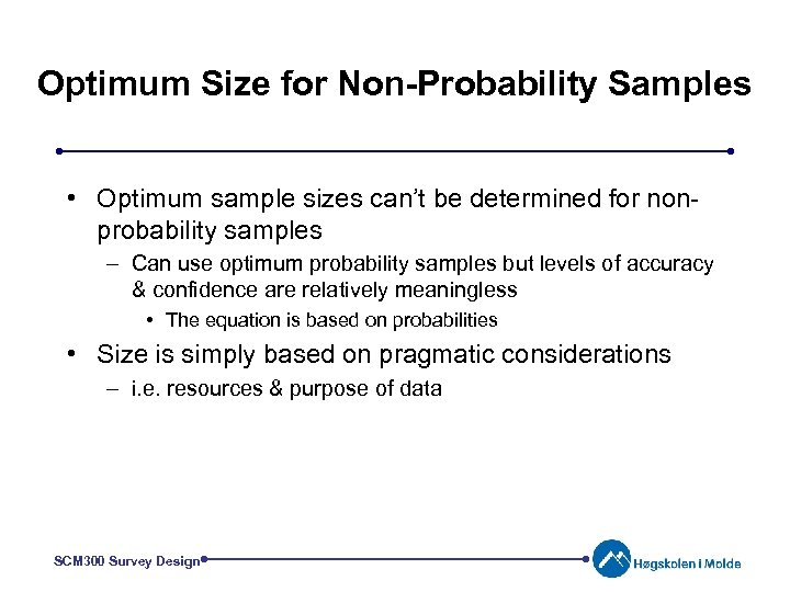 Optimum Size for Non-Probability Samples • Optimum sample sizes can't be determined for nonprobability