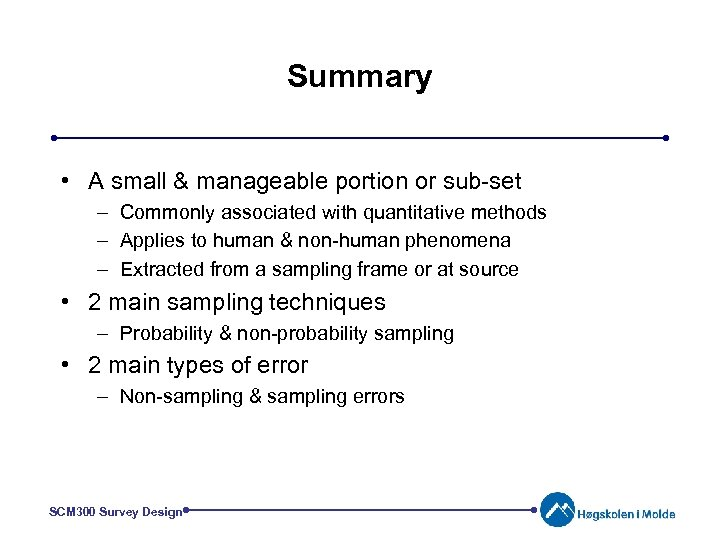 Summary • A small & manageable portion or sub-set – Commonly associated with quantitative