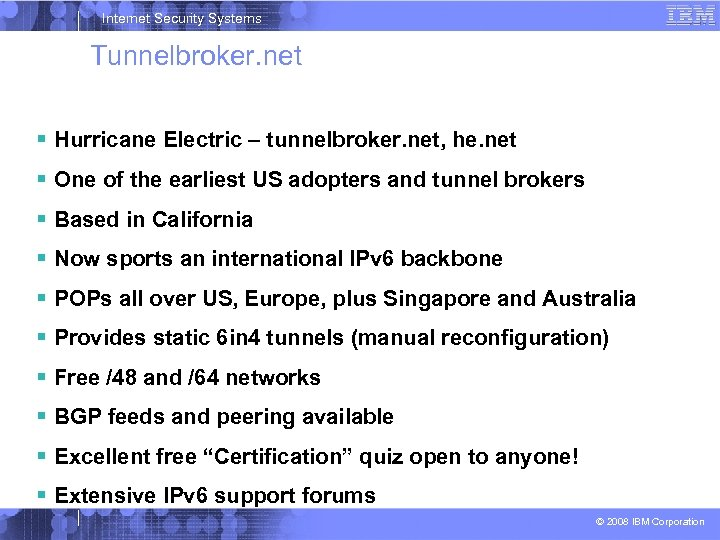 Internet Security Systems Tunnelbroker. net Hurricane Electric – tunnelbroker. net, he. net One of