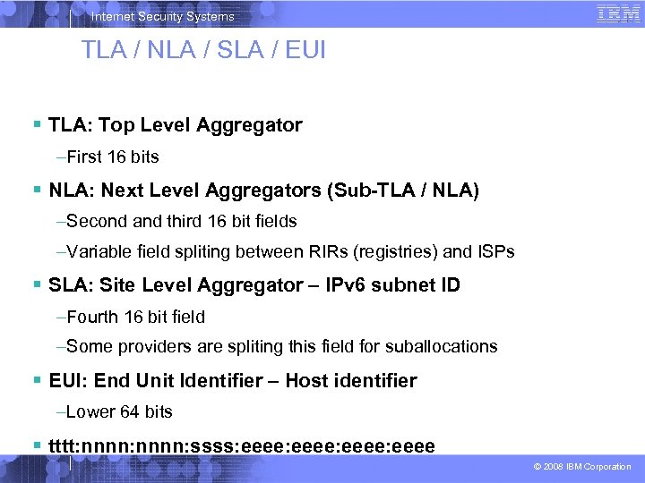 Internet Security Systems TLA / NLA / SLA / EUI TLA: Top Level Aggregator