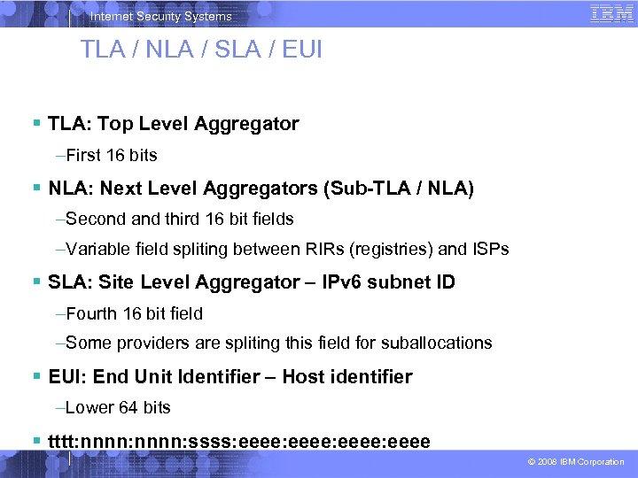 Internet Security Systems TLA / NLA / SLA / EUI TLA: Top Level Aggregator