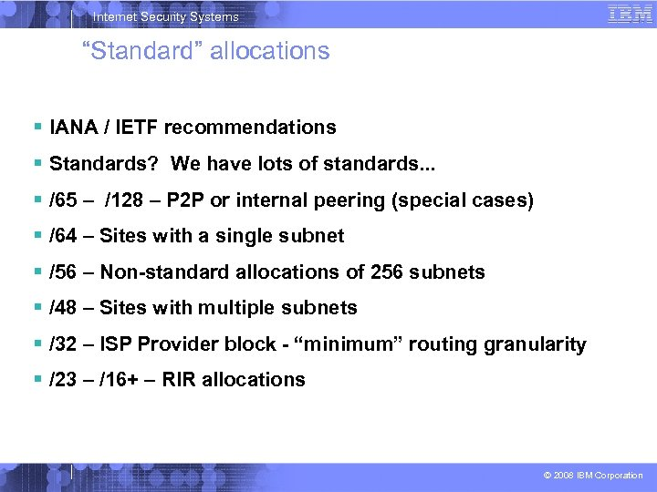 "Internet Security Systems ""Standard"" allocations IANA / IETF recommendations Standards? We have lots of"