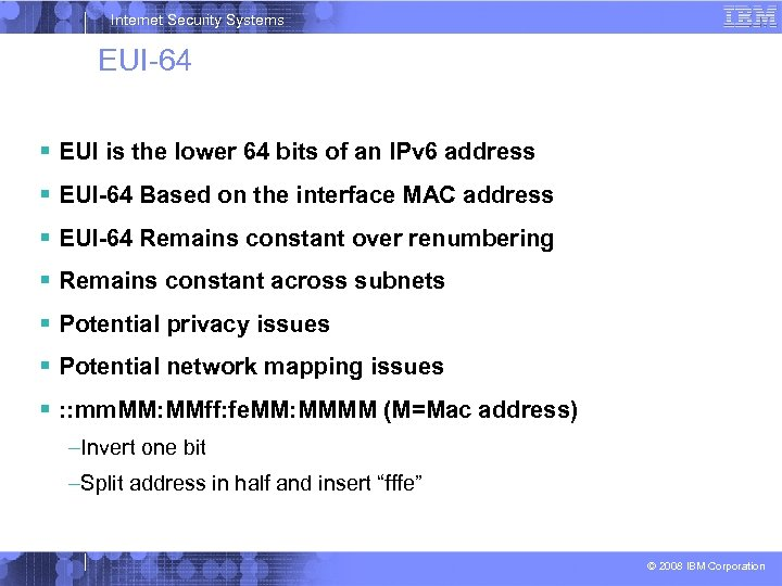 Internet Security Systems EUI-64 EUI is the lower 64 bits of an IPv 6