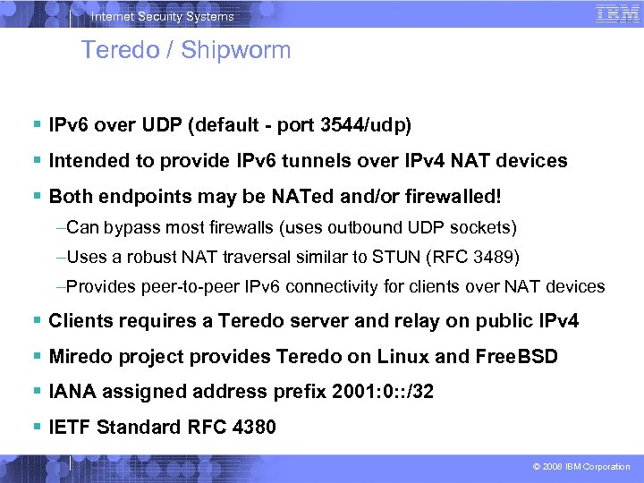 Internet Security Systems Teredo / Shipworm IPv 6 over UDP (default - port 3544/udp)