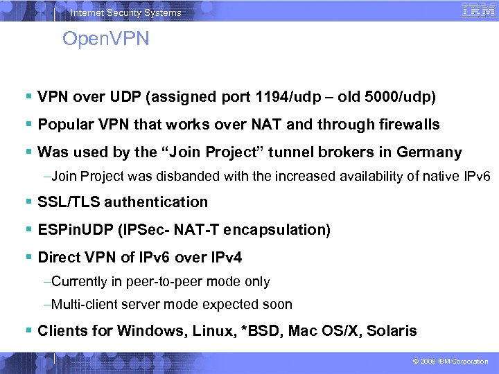 Internet Security Systems Open. VPN over UDP (assigned port 1194/udp – old 5000/udp) Popular
