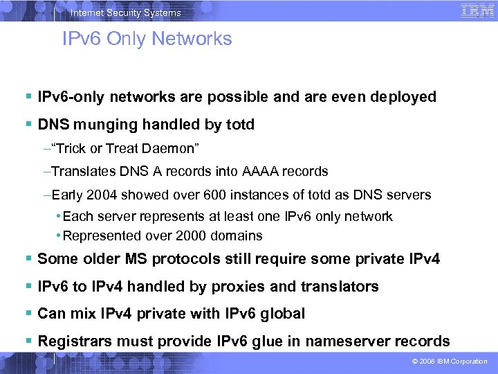 Internet Security Systems IPv 6 Only Networks IPv 6 -only networks are possible and