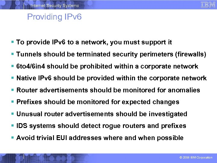 Internet Security Systems Providing IPv 6 To provide IPv 6 to a network, you