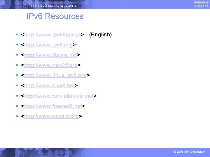 Internet Security Systems IPv 6 Resources <http: //www. ipv 6 style. jp> (English) <http: