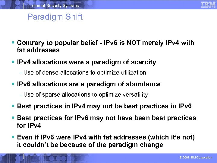 Internet Security Systems Paradigm Shift Contrary to popular belief - IPv 6 is NOT