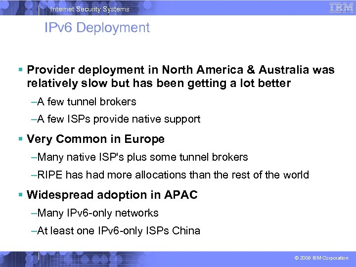 Internet Security Systems IPv 6 Deployment Provider deployment in North America & Australia was