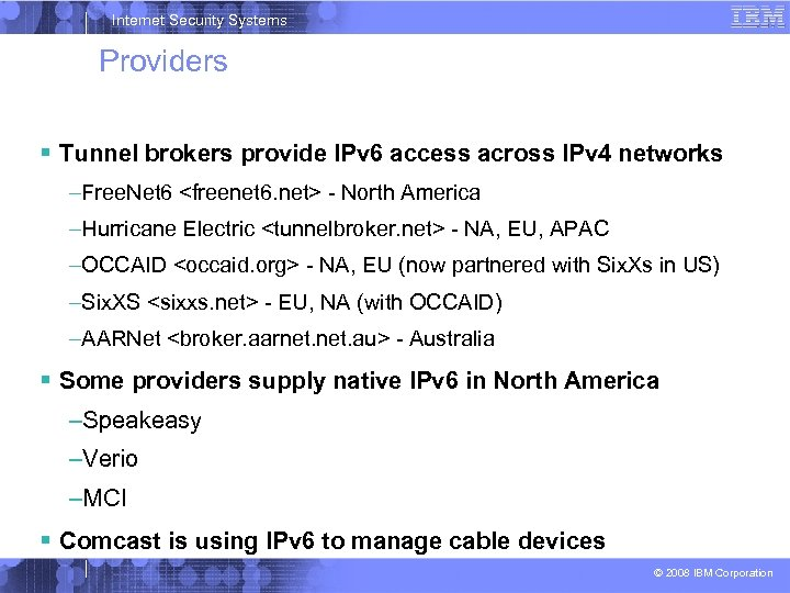 Internet Security Systems Providers Tunnel brokers provide IPv 6 access across IPv 4 networks