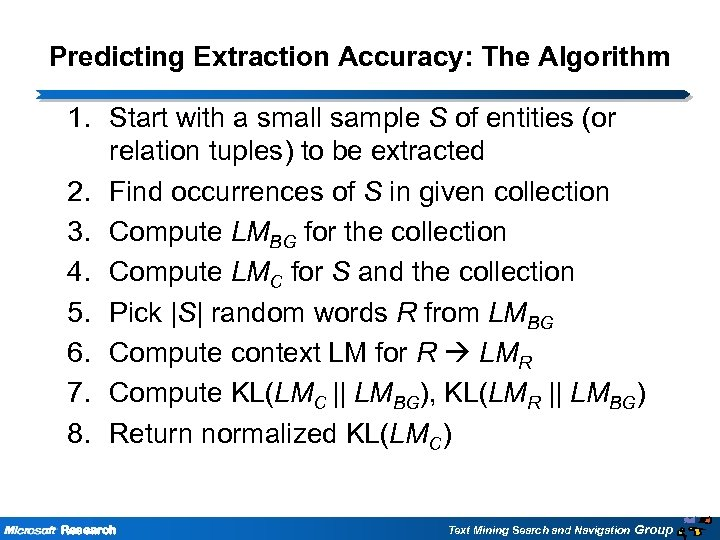 Predicting Extraction Accuracy: The Algorithm 1. Start with a small sample S of entities