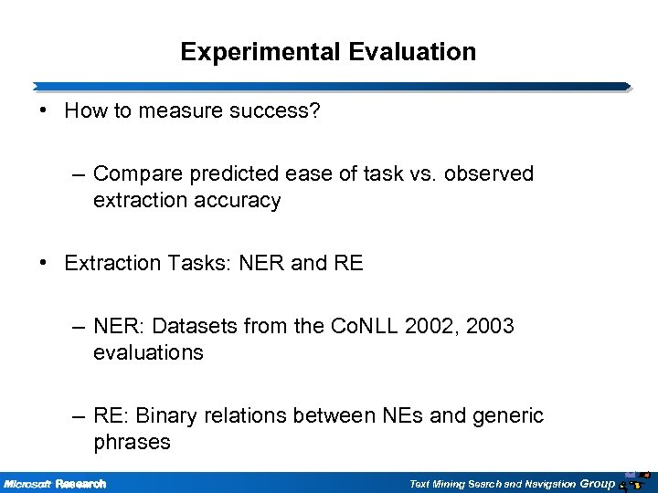 Experimental Evaluation • How to measure success? – Compare predicted ease of task vs.